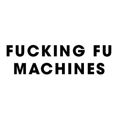 Fucking Fu Machines